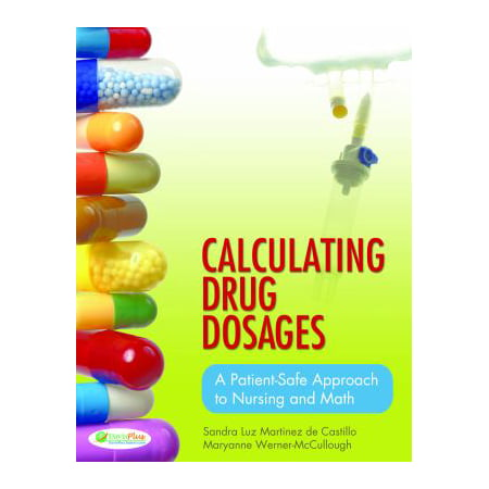 Calculating Drug Dosages  A Patient Safe Approach To Nursing And Math