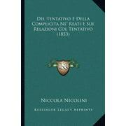 del Tentativo E Della Complicita Ne' Reati E Sue Relazioni Col Tentativo (1853)