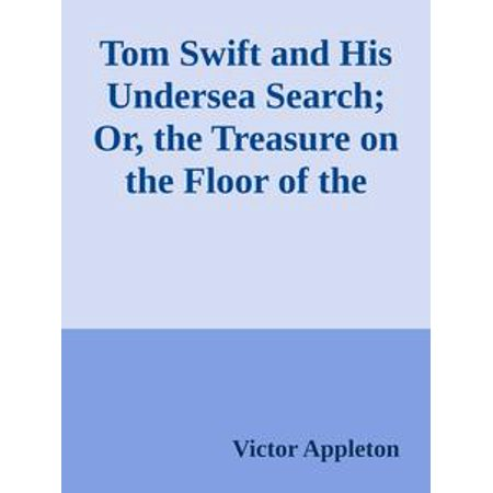 Tom Swift and His Undersea Search; Or, the Treasure on the Floor of the Atlantic - eBook