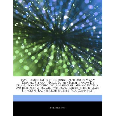 Articles on Psychogeography, Including: Ralph Rumney, Guy Debord, Stewart Home, Luther Blissett (Nom de... by
