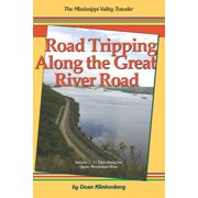 Road Tripping Along the Great River Road: Volume 1: 17 Weekend Escapes Along the Upper Mississippi River (Paperback)