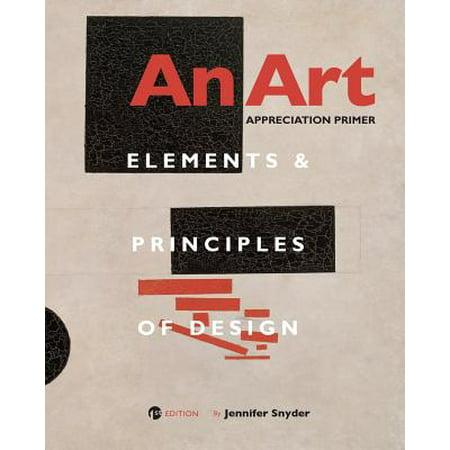 An Art Appreciation Primer : Elements and Principles of (Elements Of Art And Principles Of Art)
