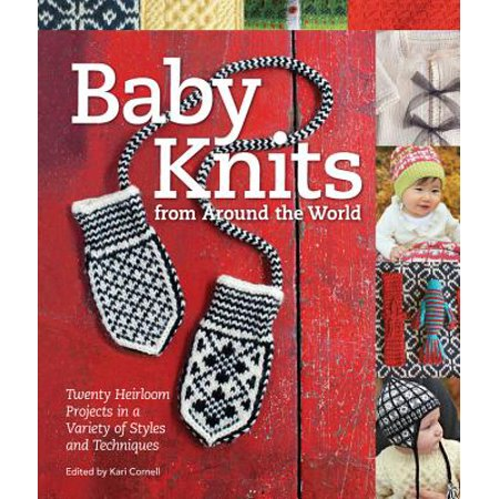 Heirloom Baby Knits (Baby Knits from Around the World : Twenty Heirloom Projects in a Variety of Styles and)