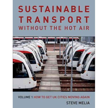 Urban Transport Without The Hot Air   Volume 1  Sustainable Solutions For Uk Cities