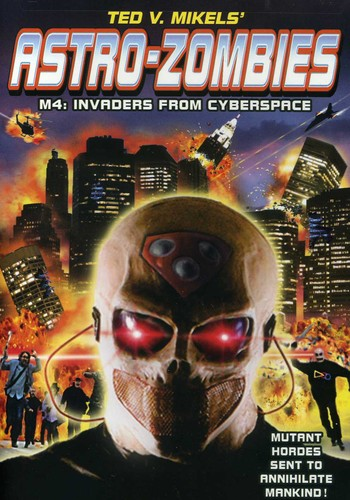 Astro-Zombies M4: Invaders from Cyberspace by
