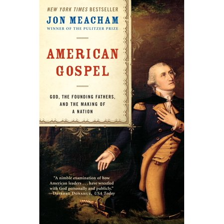 American Gospel : God, the Founding Fathers, and the Making of a