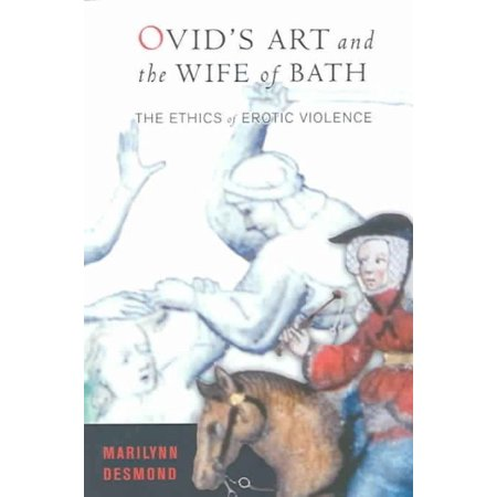 Ovids Art and the Wife of Bath: The Ethics of Erotic Violence