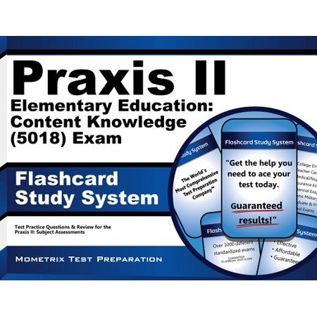 Praxis II Elementary Education Content Knowledge 5018 Exam Flashcard Study System: Praxis II Test Practice Questions and Review for the Praxis II Subject Assessments