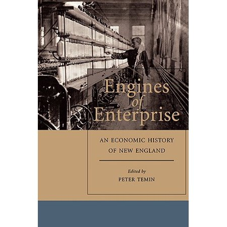 Engines of Enterprise : An Economic History of New -