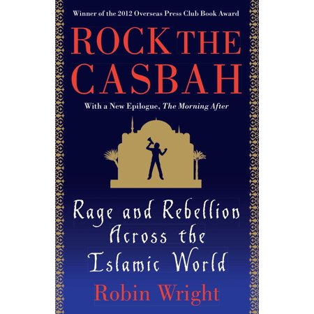 Rock the Casbah : Rage and Rebellion Across the Islamic World with a new concluding chapter by the author - New Rage Single Card