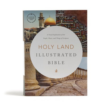 CSB Holy Land Illustrated Bible: A Visual Exploration of the People, Places, and Things of Scripture (Hardcover)
