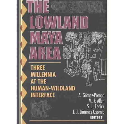 The Lowland Maya Area: Three Millennia at the Human-Wildland Interface