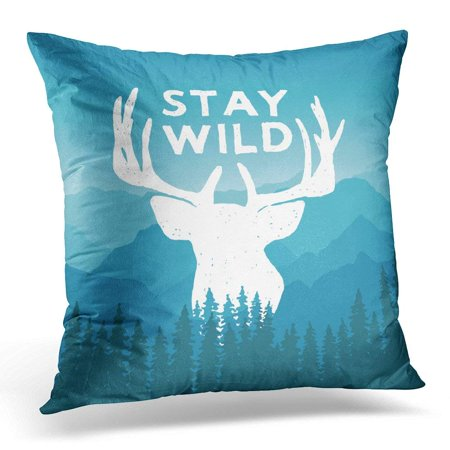 ARHOME Forest Wilderness with Deer and Pine Trees Stay Wild Artwork for Hipster Wear Inspirational on Mountain Pillow Case Pillow Cover 18x18 inch