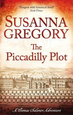 The Piccadilly Plot : Chaloner's Seventh Exploit in Restoration London - Walmart.com