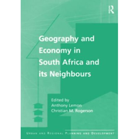 Geography and Economy in South Africa and its Neighbours - (Physical Geography Of Africa South Of The Sahara)