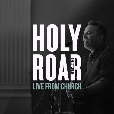 Chris Tomlin - Holy Roar Live: Live From Church (Live In Nashville, TN) (CD) - image 1 of 1
