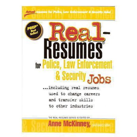 Real Resumes For Police  Law Enforcement    Security Jobs     Including Real Resumes Used To Change Careers And Transfer Skills To Other Industries