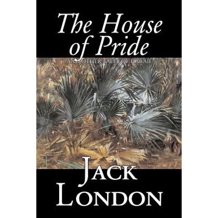 The House of Pride and Other Tales of Hawaii by Jack London, Fiction, Action & Adventure (Paperback)