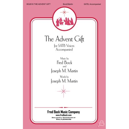 - Fred Bock Music The Advent Gift SATB arranged by Joseph M. Martin