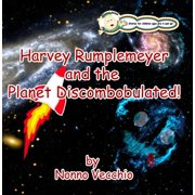 Harvey Rumplemeyer and the Planet Discombobulated - eBook