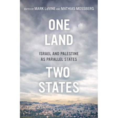 One Land  Two States  Israel And Palestine As Parallel States