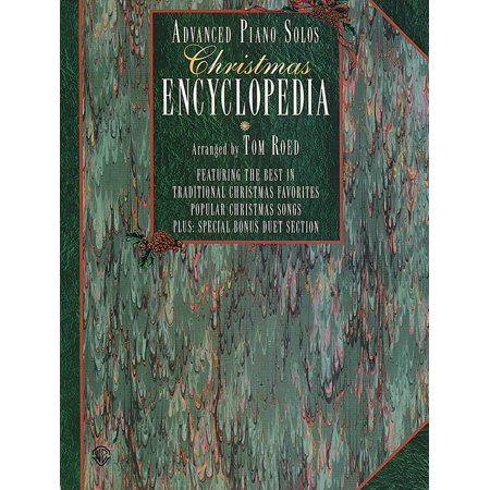 Advanced Piano Solos Encyclopedia, Christmas : Featuring the Best in Traditional Christmas Favorites and Popular Christmas Songs Plus: Special Bonus Duet Section ()