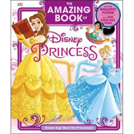 The Amazing Book of Disney Princess : Dream Big! Meet the
