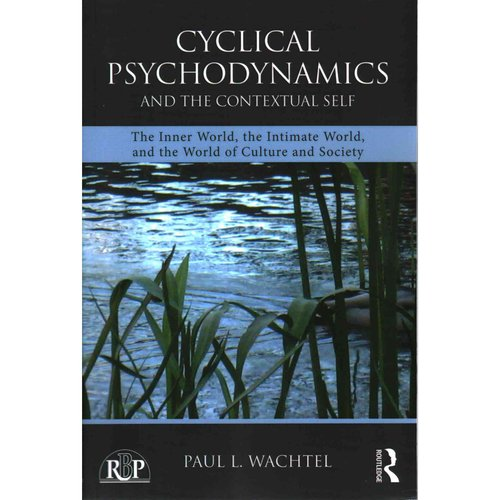 Cyclical Psychodynamics and the Contextual Self: The Inner World, the Intimate World, and the World of Culture and Society