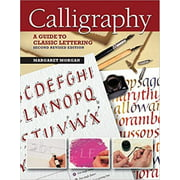 Calligraphy, Second Revised Edition: A Guide to Classic Lettering (Paperback)
