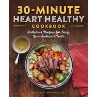 The 30-Minute Heart Healthy Cookbook (Paperback)