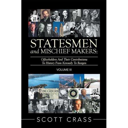 Statesmen and Mischief Makers: Volume Iii -