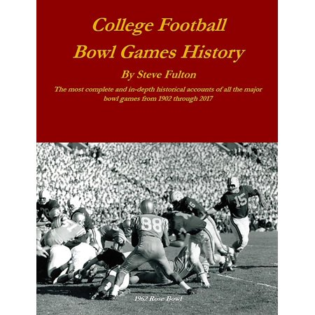 College Football Bowl Games History - eBook (College Football Games For Free)