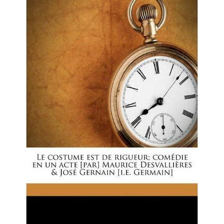 Le costume est de rigueur; comedie en un acte [par] Maurice Desvallieres & Jose Gernain [i.e. Germain] (French Edition) - Halloween Paar