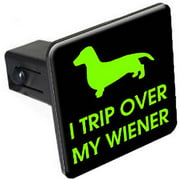 """Trip Over My Wiener, Dachshund Dog 1.25"""" Tow Trailer Hitch Cover Plug Insert"""