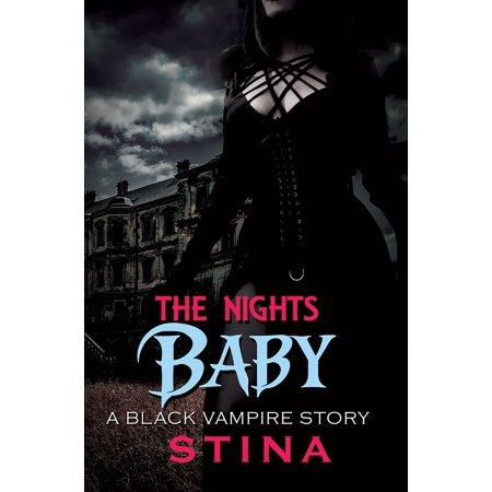 The Night's Baby : A Black Vampire - Vampire Stories