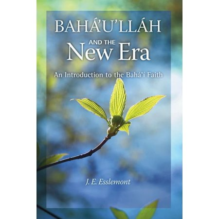 Baha'u'llah and the New Era: An Introduction to the Bahai Faith - eBook