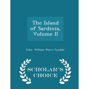 The Island of Sardinia, Volume II - Scholar's Choice Edition