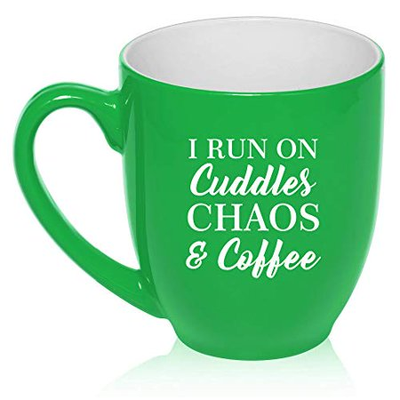 16 oz Large Bistro Mug Ceramic Coffee Tea Glass Cup I Run On Cuddles Chaos & Coffee