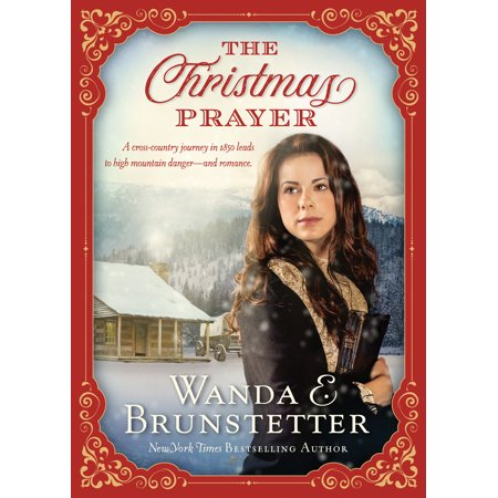 Journey Mounting - A Christmas Prayer : A cross-country journey in 1850 leads to high mountain danger—and romance.