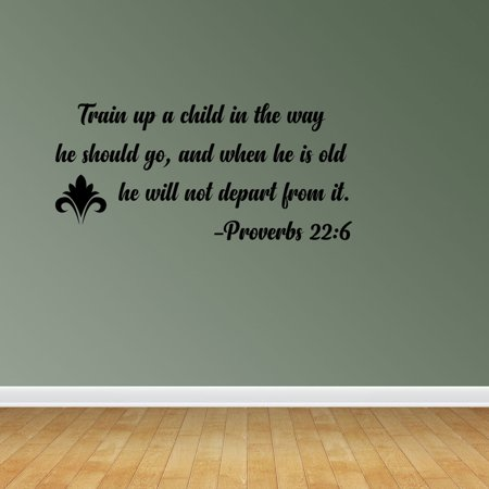 Wall Decal Quote Train Up A Child In The Way He Should Go And When He Is Old He Will Not Depart From It Proverbs 22:6 Sticker Room Decor JP578 ()