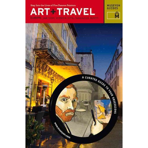 Art + Travel Europe: Step into the Lives of Five Famous Painters