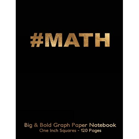 #math Big & Bold Low Vision Graph Paper Notebook 1 Inch Squares - 120 Pages: 8.5x11 Notebook Not eBook with Gold #math on Black Cover, Bold 5pt Distinct, Thick Lines (Contrast Line)