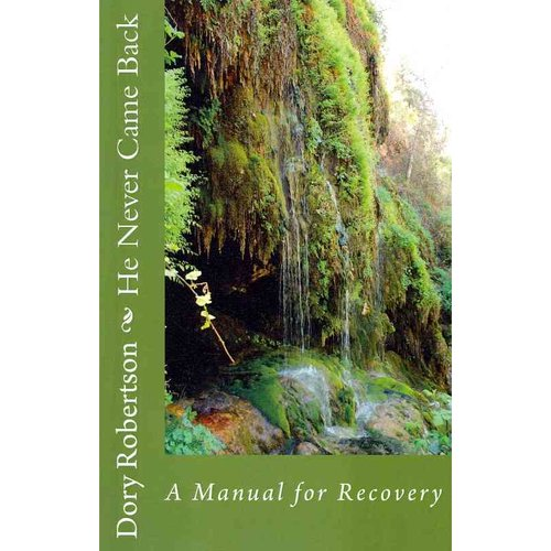 He Never Came Back: A Manual for Recovery