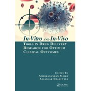 In-Vitro and In-Vivo Tools in Drug Delivery Research for Optimum Clinical Outcomes - eBook