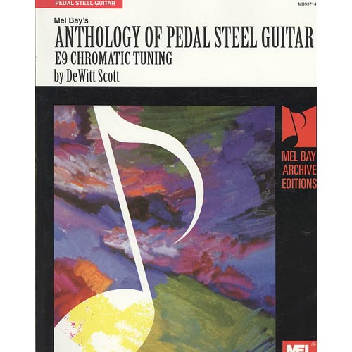 Mel Bay's Anthology of Pedal Steel Guitar: E9 Chromatic Tuning by
