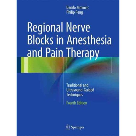Regional Nerve Blocks in Anesthesia and Pain Therapy : Traditional and Ultrasound-Guided Techniques ()