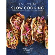 Everyday Slow Cooking : Modern Recipes for Delicious Meals
