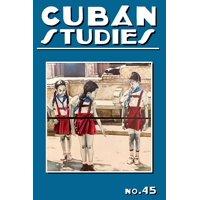 Cuban Studies 45