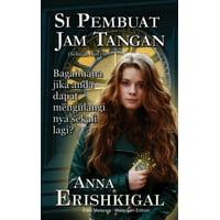Si Pembuat Jam Tangan: Sebuah Novel: Bahasa Malayu (Malaysian Edition) (Paperback)