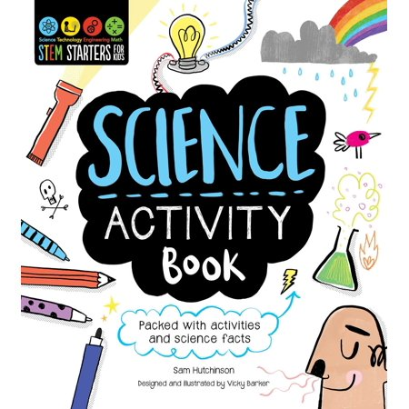 STEM Starters for Kids Science Activity Book : Packed with Activities and Science Facts (Science Books For Teens)